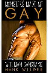 Monsters Made Me Gay: Wolfman Gangbang