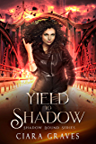 Yield to Shadow: A Witch and a Demi-God Urban Fantasy (Shadow Bound Book 2)