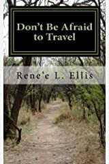 Don't Be Afraid to Travel: The Burden of Comfort Kindle Edition