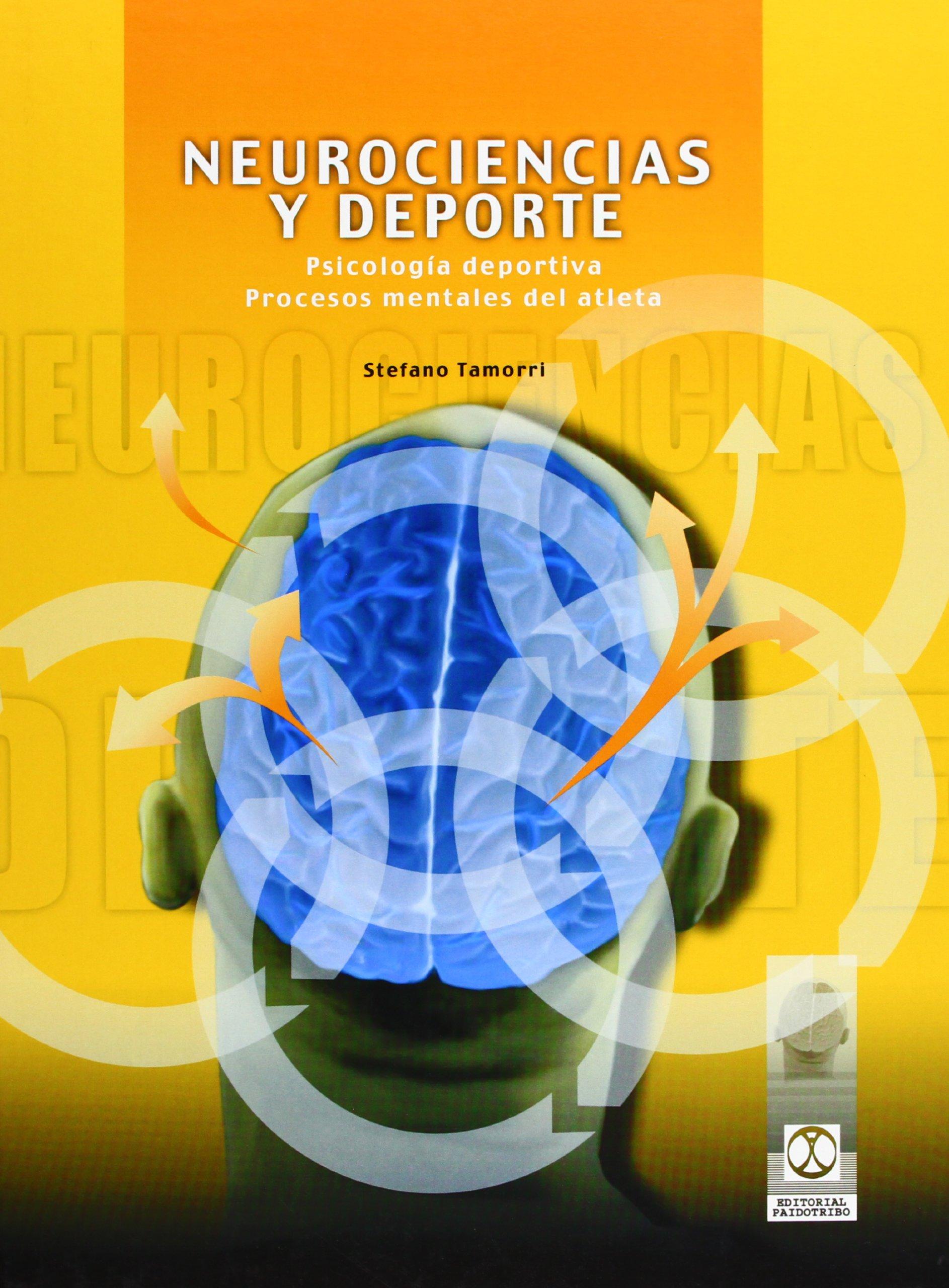 Neurociencias y deporte (Deportes) Tapa blanda – 5 ene 2018 Stefano Tamorri Paidotribo 8480196912 General