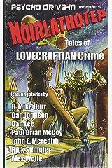 Noirlathotep: Tales of Lovecraftian Crime Paperback