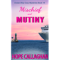 Mischief and Mutiny: A Cruise Ship Mystery (Millie's Cruise Ship Mysteries Book 19)