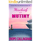 Mischief and Mutiny: A Cruise Ship Mystery (Cruise Ship Cozy Mysteries Series Book 19)