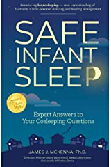 Safe Infant Sleep: Expert Answers to Your Cosleeping Questions Kindle Edition