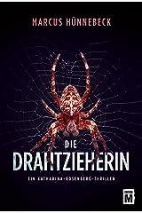 Die Drahtzieherin (Ein Katharina-Rosenberg-Thriller 2) (German Edition) Kindle Edition
