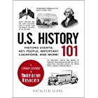 U.S. History 101: Historic Events, Key People, Important Locations, and More! (Adams 101) (English Edition)