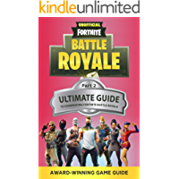 Fortnite: The Ultimate Guide to Dominating Fortnite Battle Royale: Part 2 (Fortnite Guides)