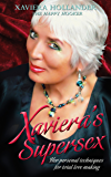 Xaviera's Supersex: Her Personal Techniques for Total Lovemaking