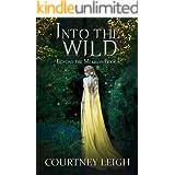 Into the Wild: An Elven Romance (Beyond the Merillian Book 1)