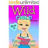 WILD CHILD - Book 6 - Changes