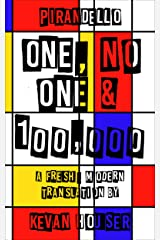 One, No One & 100,000: a fresh, modern translation by Kevan Houser Kindle Edition