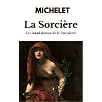 LA SORCIÈRE - ÉDITION INTÉGRALE : LIVRES I et II (accompagné de notes, éclaircissements & illustrations) (French Edition)