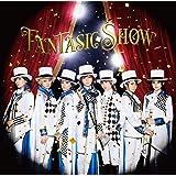 FANTASIC SHOW(初回限定LIVE盤)(DVD付)