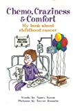 Chemo, craziness & comfort: My book about childhood cancer