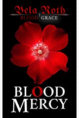 Blood Mercy (Blood Grace Book 1) Kindle Edition