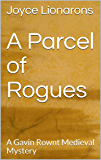 A Parcel of Rogues: A Gavin Rownt Medieval Mystery (Gavin Rownt Medieval Mysteries Book 1)