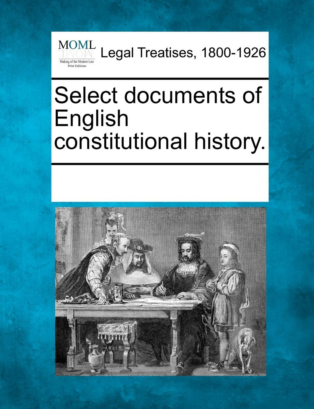 Download Select documents of English constitutional history. pdf