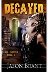 Decayed (The Hunger Book 5) Kindle Edition