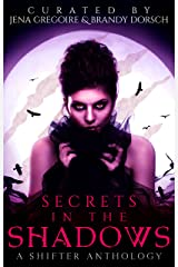 Secrets in the Shadows: A Shifter Anthology (Summer of Supernaturals Book 1) Kindle Edition