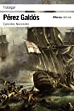 Trafalgar: Episodios Nacionales, 1/Primera serie (El Libro De Bolsillo - Bibliotecas De Autor - Biblioteca Pérez Galdós - Episodios Nacionales)