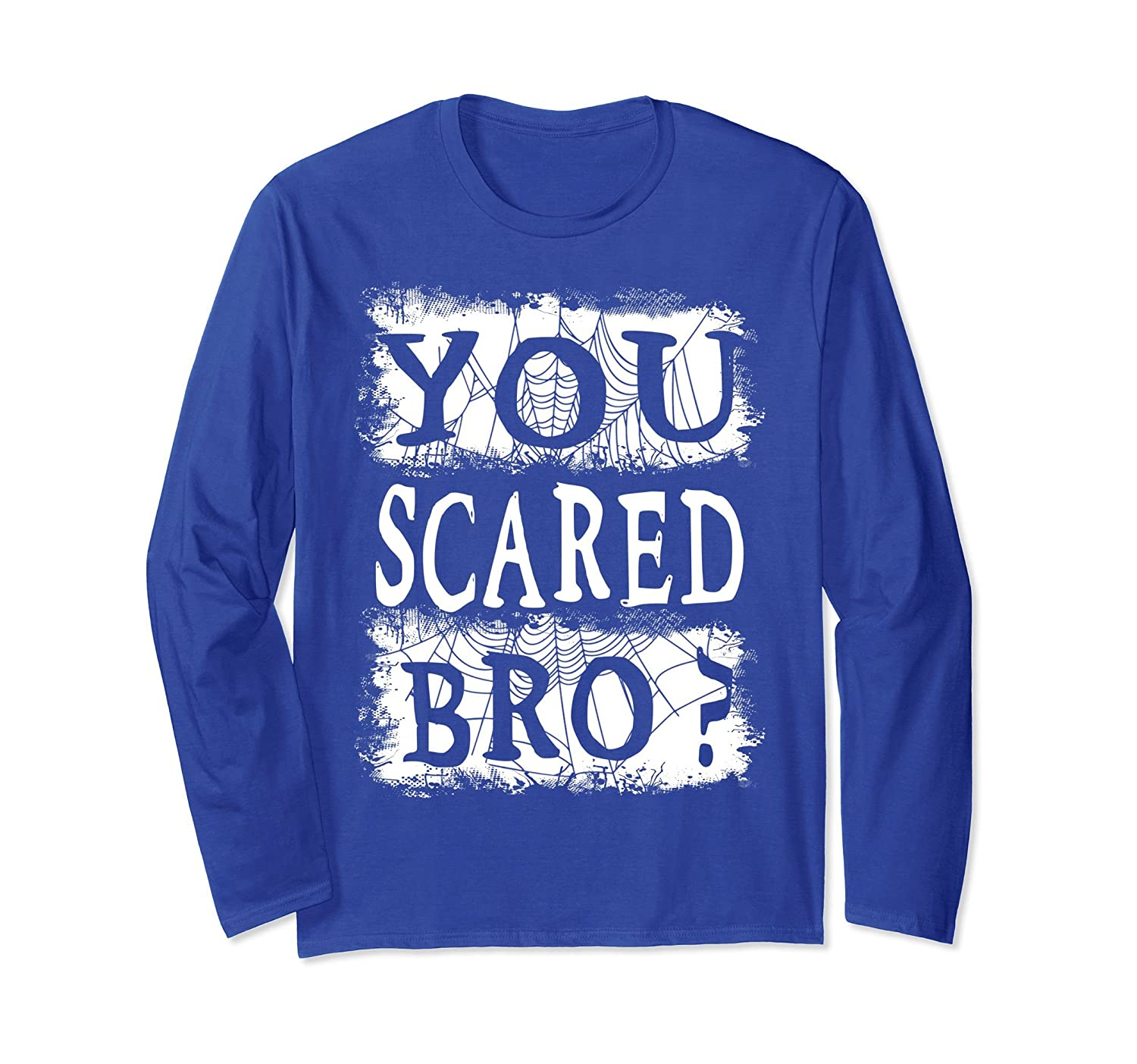 You Scared Bro Long Sleeve Shirt Scary Spiderweb-mt