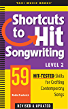 Shortcuts to Hit Songwriting Level Two: 59 Hit-Tested Skills for Crafting Contemporary Songs (Revised & Updated)