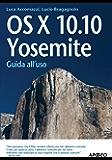 OS X 10.10 Yosemite: Guida all'uso