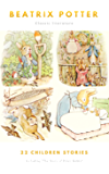 The Ultimate Beatrix Potter Collection: (22 Children's Books With Complete Original Illustrations): The Tale of Peter Rabbit, The Tale of Jemima Puddle-Duck, ... of Tom Kitten and more (English Edition)