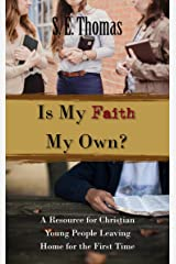 Is My Faith My Own?: A Resource for Christian Young People Leaving Home for the First Time (Finding Hope Resource Guides Book 1) Kindle Edition