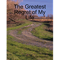The Greatest Regret of My Life (English Edition)