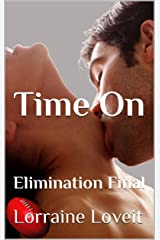 Time On: Elimination Final (Playing the Game Book 5) Kindle Edition