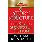 Story Structure: The Key to Successful Fiction (Red Sneaker Writers Book Series 1)