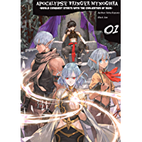 Apocalypse Bringer Mynoghra: World Conquest Starts with the Civilization of Ruin, Vol.1