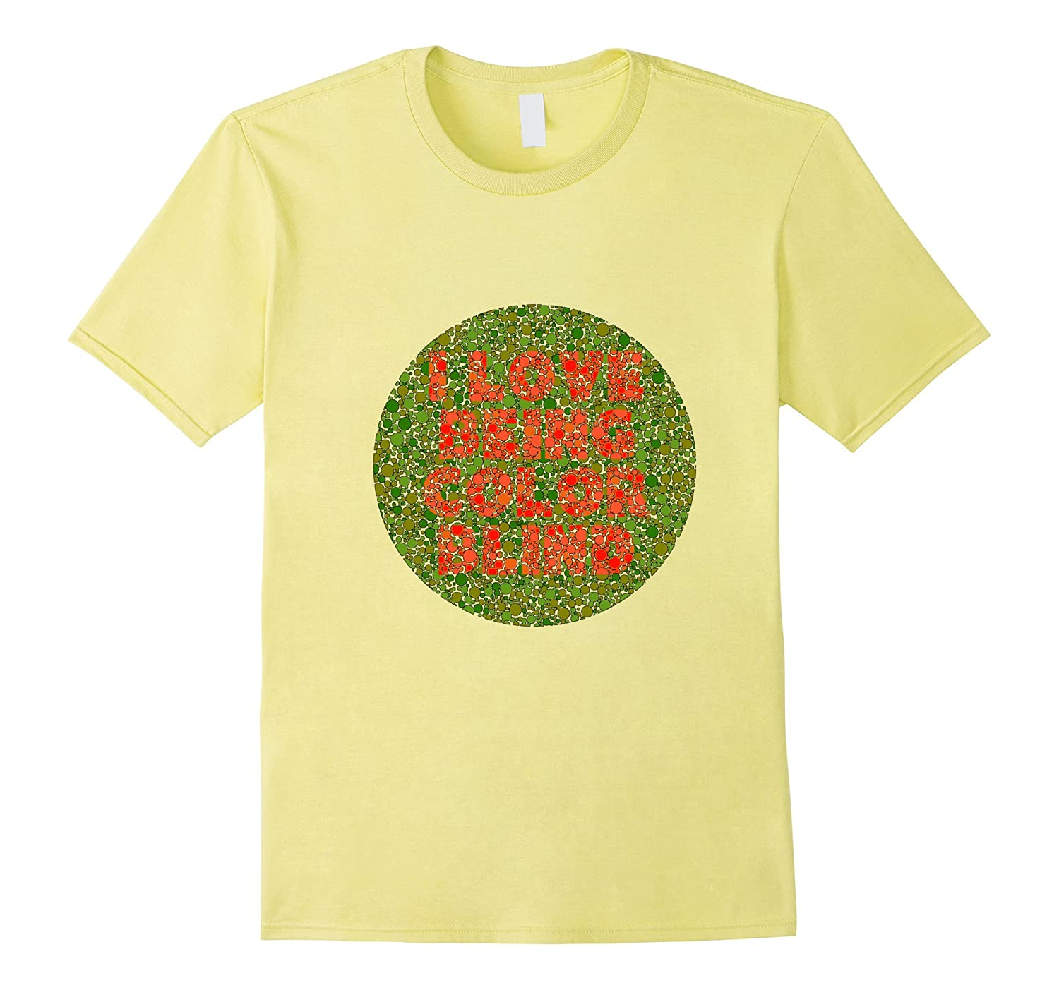 0051a339b I LOVE BEING COLOR BLIND - Funny Colour Blindness T-shirt-ANZ ...