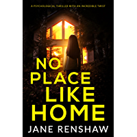 No Place Like Home: A psychological thriller with an incredible twist (English Edition)