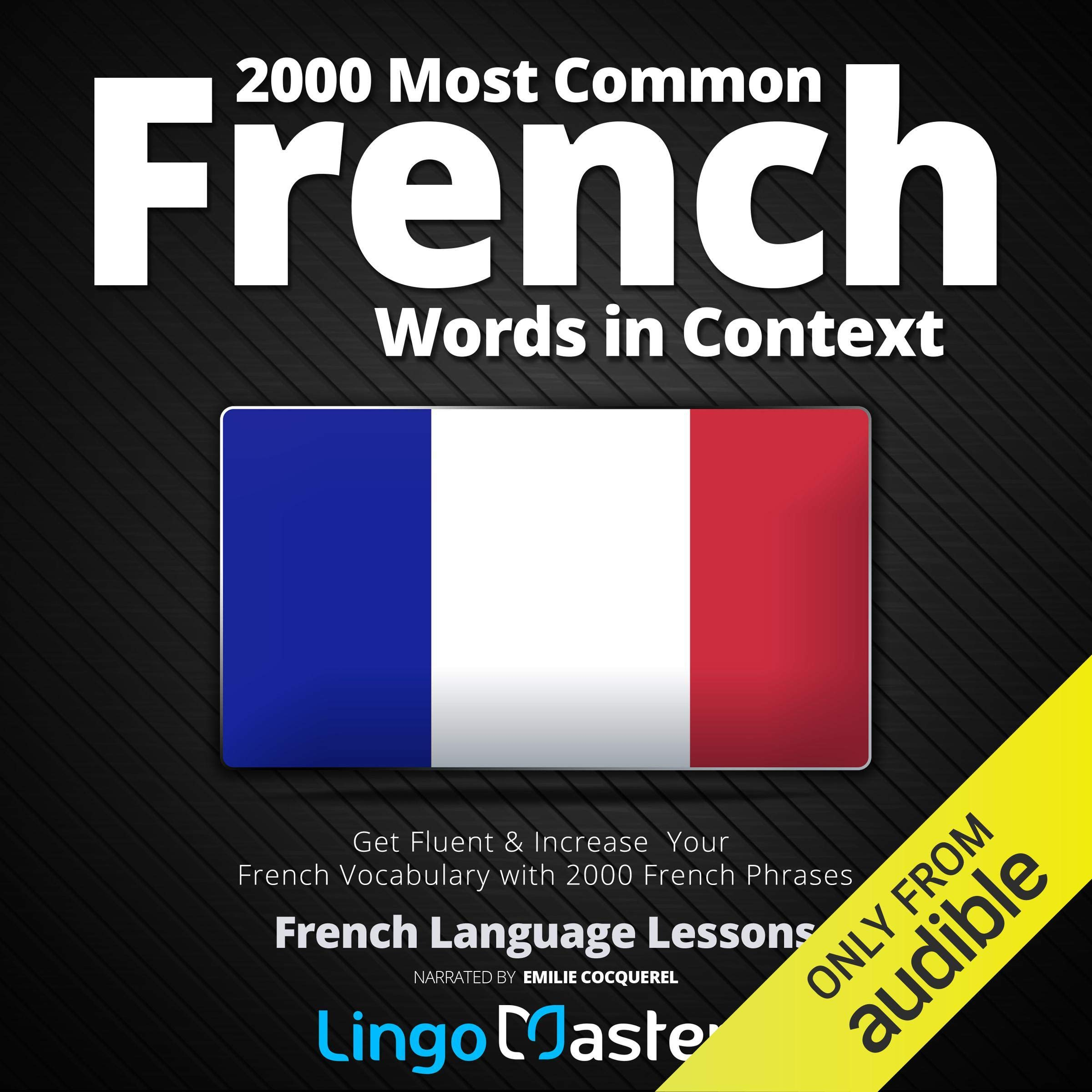 2000 Most Common French Words In Context  Get Fluent And Increase Your French Vocabulary With 2000 French Phrases