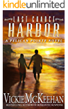 Last Chance Harbor (A Pelican Pointe Novel Book 6)
