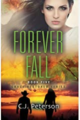 Forever Fall: Grace Restored Series, Book 5 Kindle Edition