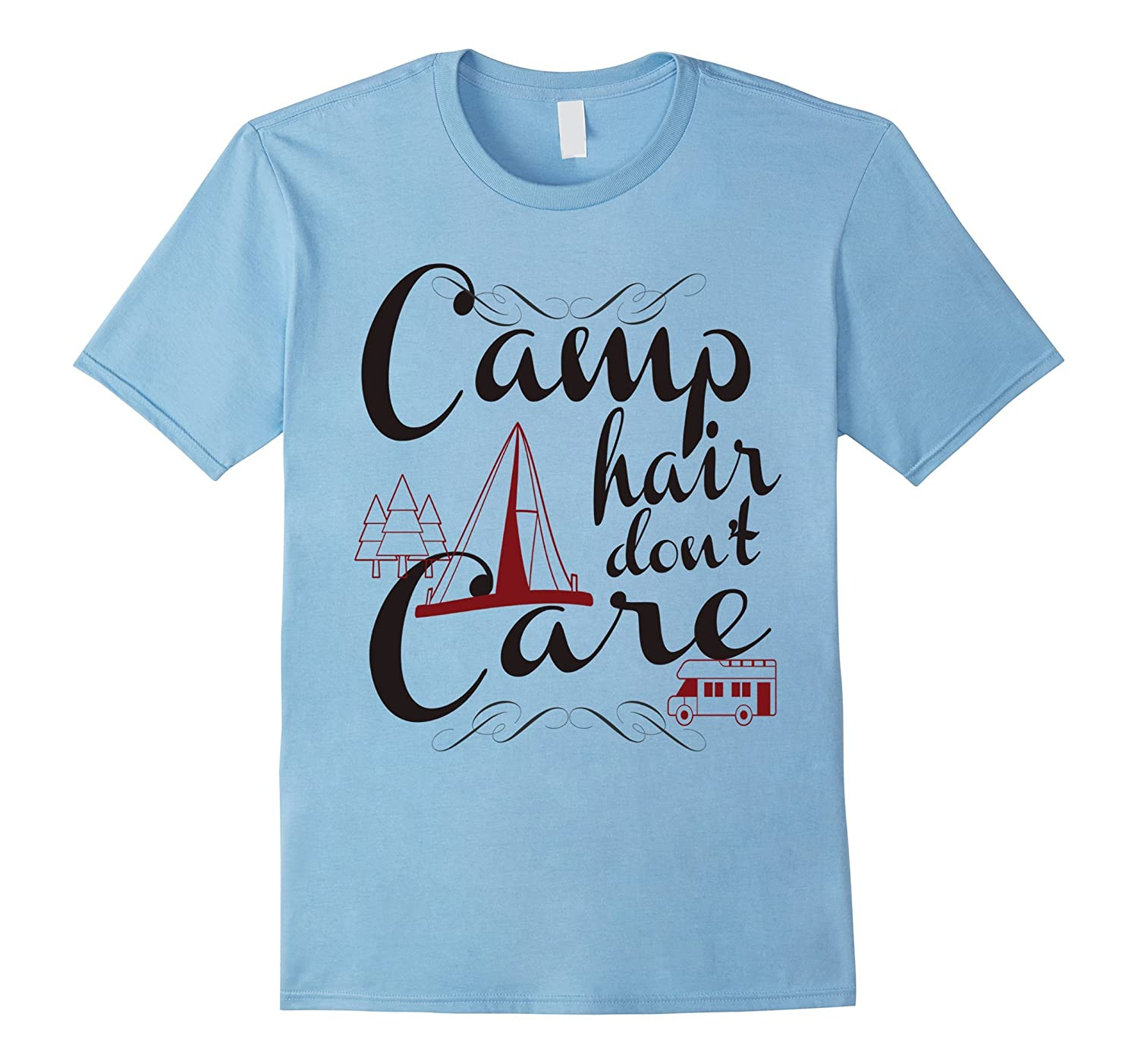 Camp Hair Don't Care Funny Camping Messy Hair Look T-Shirt-TH