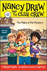 The Make-a-Pet Mystery (Nancy Drew and the Clue Crew Book 31) Kindle Edition