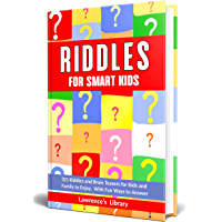 Riddles for Smart Kids: 321 Riddles and Brain Teasers for Kids and Family to Enjoy, With Fun Ways to Answer. (English Edition)