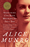 Something I've Been Meaning to Tell You: 13 Stories (Vintage International)