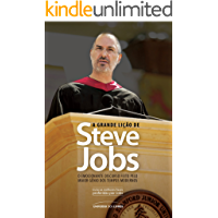A Grande Lição de Steve Jobs - o Emocionante Discurso Feito Pelo Maior Gênio Dos Tempos Modernose inesquecível