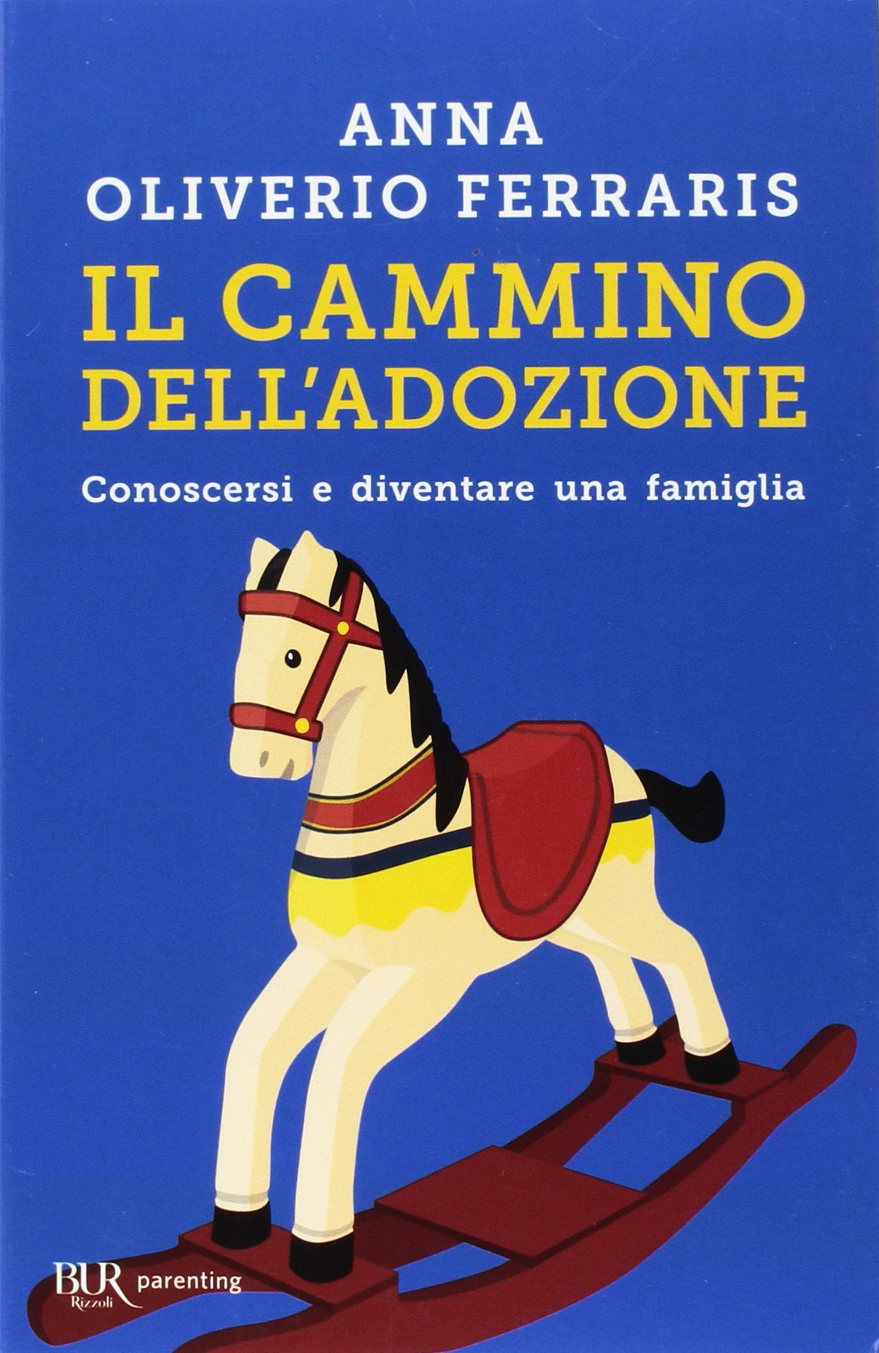 Il cammino dell'adozione Copertina flessibile – 13 lug 2011 Anna Oliverio Ferraris Il cammino dell' adozione RIZZOLI 8817051136