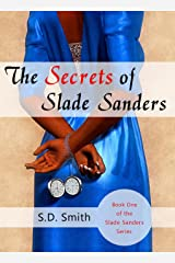 The Secrets of Slade Sanders (The Slade Sanders Series Book 1) Kindle Edition