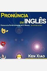 Pronúncia em inglês [English Pronunciation]: Pronuncie Perfeitamente em 4 Meses - Divertido & Fácil [Pronounce It Perfectly in 4 Months - Funny & Easy] Audible Audiobook