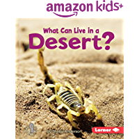 What Can Live in a Desert? (First Step Nonfiction — Animal Adaptations)