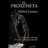El proxeneta: La historia real sobre el negocio de la prostitución