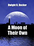 A Moon of Their Own