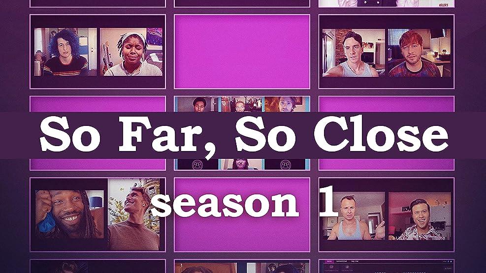 So Far So Close - Season 1